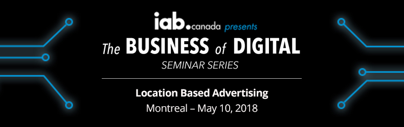 Business of Digital: Location Based Advertising- Montreal - May 10