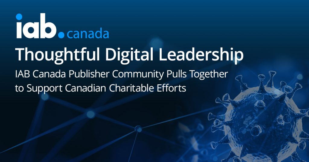 Thoughtful Digital Leadership - IAB Canada Publisher Community Pulls Together to Support Canadian Charitable Efforts