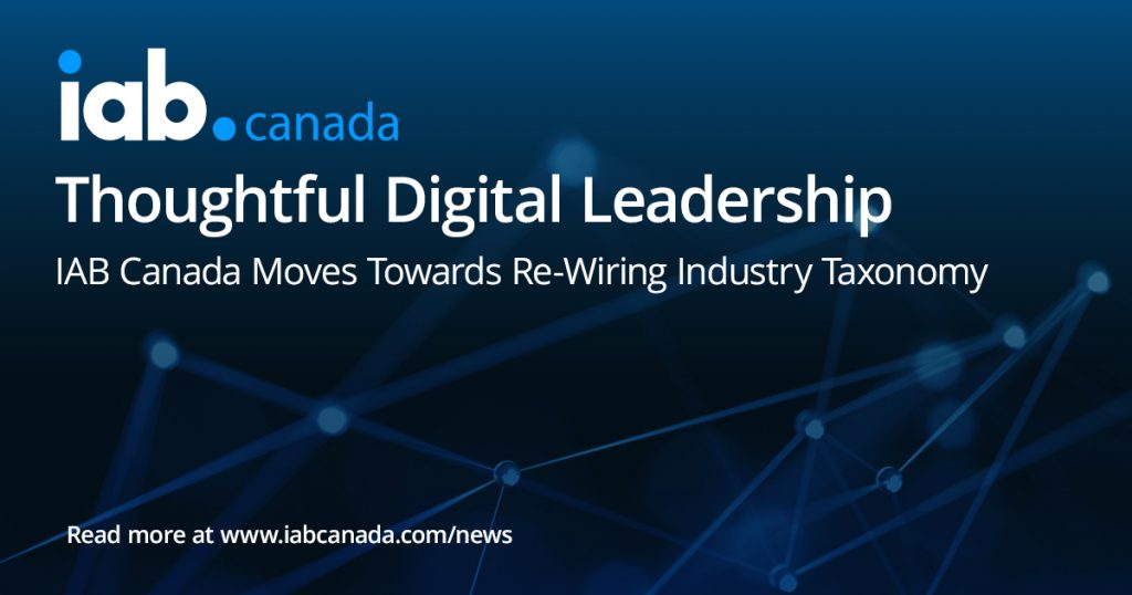 Thoughtful Digital Leadership - IAB Canada Moves Towards Re-Wiring Industry Taxonomy